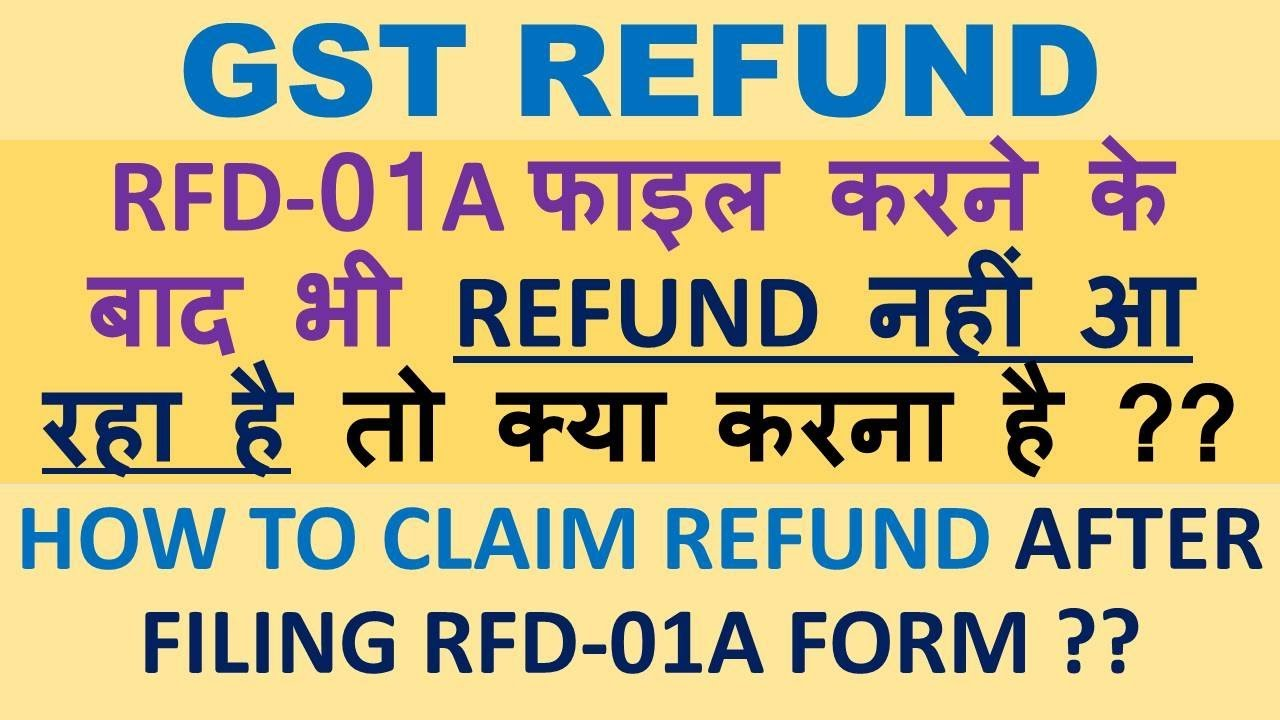 GST REFUND, RFD 01A FILING, HOW TO CLAIM REFUND OF EXCESS BALANCE IN CASH  LEDGER