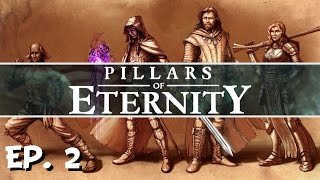 Pillars of Eternity - Ep. 2 - The Ruins of Cilant Lis! - Let