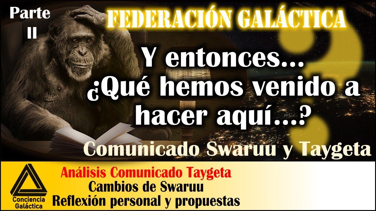 Cambios de Swaruu, Federación Galáctica: Análisis Comunicado Swaruu y Taygeta (Parte II)