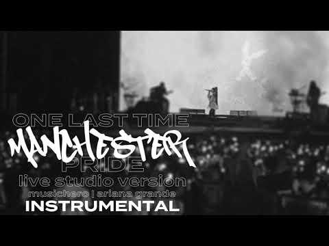 Ariana Grande - One Last Time [Instrumental] (Manchester Pride Studio Version)