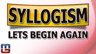 SYLLOGISM | LETS BEGIN AGAIN | REASONING | SBI | BOB | NIACL | IBPS | RBI | LIC