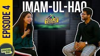 Imam ul Haq in conversation with Zainab Abbas - Voice of Cricket Episode 4