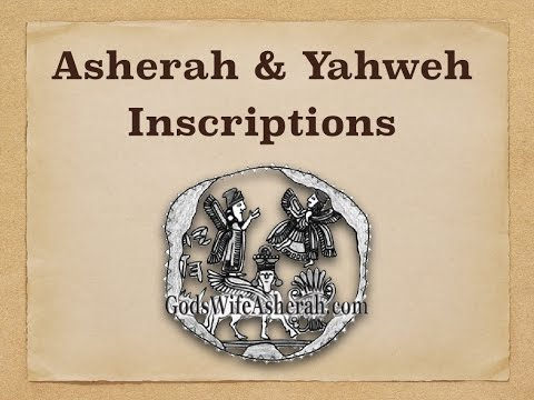 Hebrew Inscriptions Pairing Yahweh with the Goddess Asherah