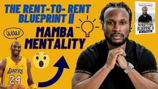 How To Beat Your Competition With Mamba Mentality| The Rent-to-Rent Blueprint II Book
