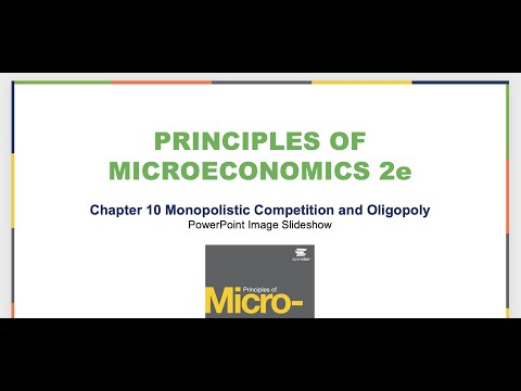 Chapter 10:  Monopolistic Competition And Oligopoly