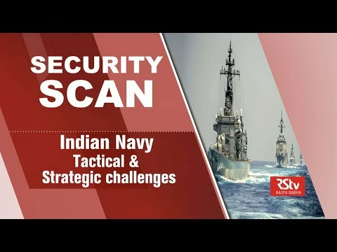 Security Scan: Indian Navy - Tactical & Strategic challenges