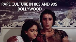 Rape Culture | 80s and 90s Bollywood