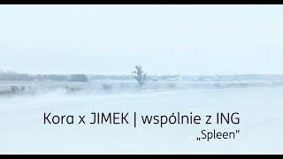 Kora x JIMEK wspólnie z ING - Spleen | #mojepowietrze