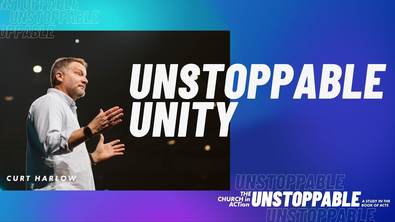 Learn How the Church is Unstoppable When Unified with Curt Harlow