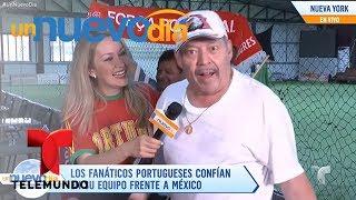 Los portugueses están listos para el juego contra México | Un Nuevo Día | Telemundo