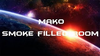 LYRICS | Mako - Smoke filled room