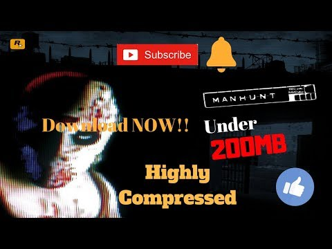 [200MB] How To Download Manhunt 1 For PC FREE - Highly Compressed 100% Working 2018