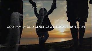 God, Genetics, DNA - A Biblical Perspective