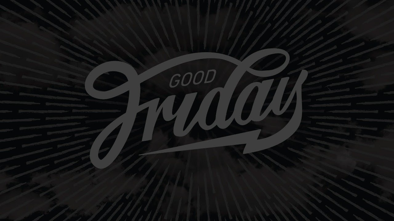 Good Friday Live Stream