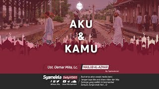 Download lagu Aku & Kamuᴴᴰ | Ust. Oemar Mita. Lc