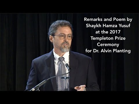 Remarks and Poem by Hamza Yusuf for Alvin Plantinga Templeton Prize 2017