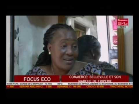 Business 24 / Flash Eco Côte d'Ivoire : Commerce : Belleville et son marché de friperie