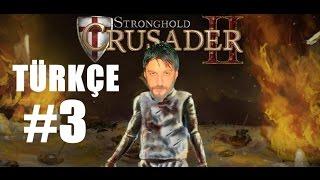 Stronghold Crusader 2 Türkçe | Yakarım | Bölüm 3