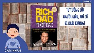 Rich Dad Poor Dad - Tư Duy Thế Nào Để Trở Nên Giàu Có | CẢM NHẬN