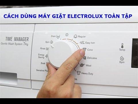 Cách Dùng Máy Giặt Electrolux Toàn Tập