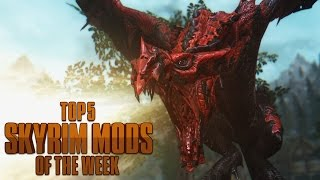 How to be a Superhero in Skyrim - Top 5 Skyrim Mods of the Week