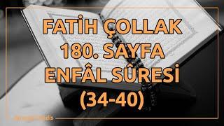 Fatih Çollak - 180.Sayfa - Enfâl Suresi (34-40)