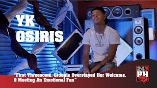 Yk Osiris First Threesome, Groupie Overstayed Her Welcome, Meeting An Emotional Fan 247HH EXCL.mp3