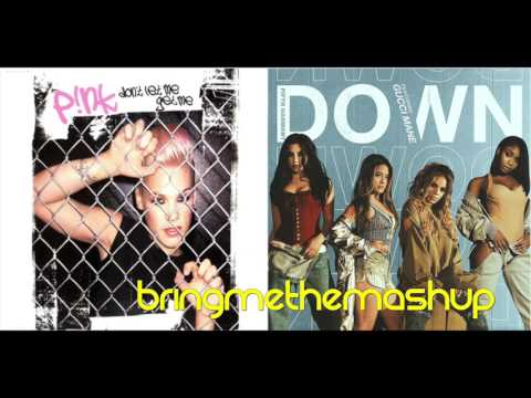 DON'T LET ME GET DOWN | P!nk vs. Fifth Harmony ft. Gucci Mane (Mashup)