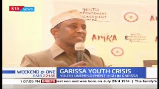 Garissa governor speaks on the high unemployment rate in the county
