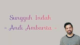 Sungguh Indah (Lirik) - Cover by Andy Ambarita