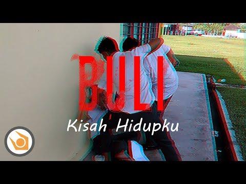BULI - Kisah Hidupku (Official Video) 2017 - #FULL