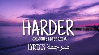 Gambar cover Jax Jones, Bebe Rexha - Harder (Lyrics مترجمة)