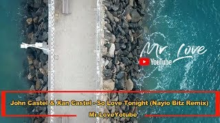 John Castel & Xan Castel - So Love Tonight (Nayio Bitz Remix) mp3