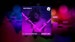 Audiosoulz - Dancefloor (DJ Walkman Bootleg) mp3
