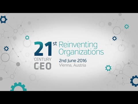 21st Century CEO - Reinventing Organizations (June 2nd, 2016 | Vienna )