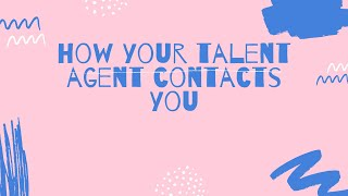 How does your Talent Agent notify you of an audition?