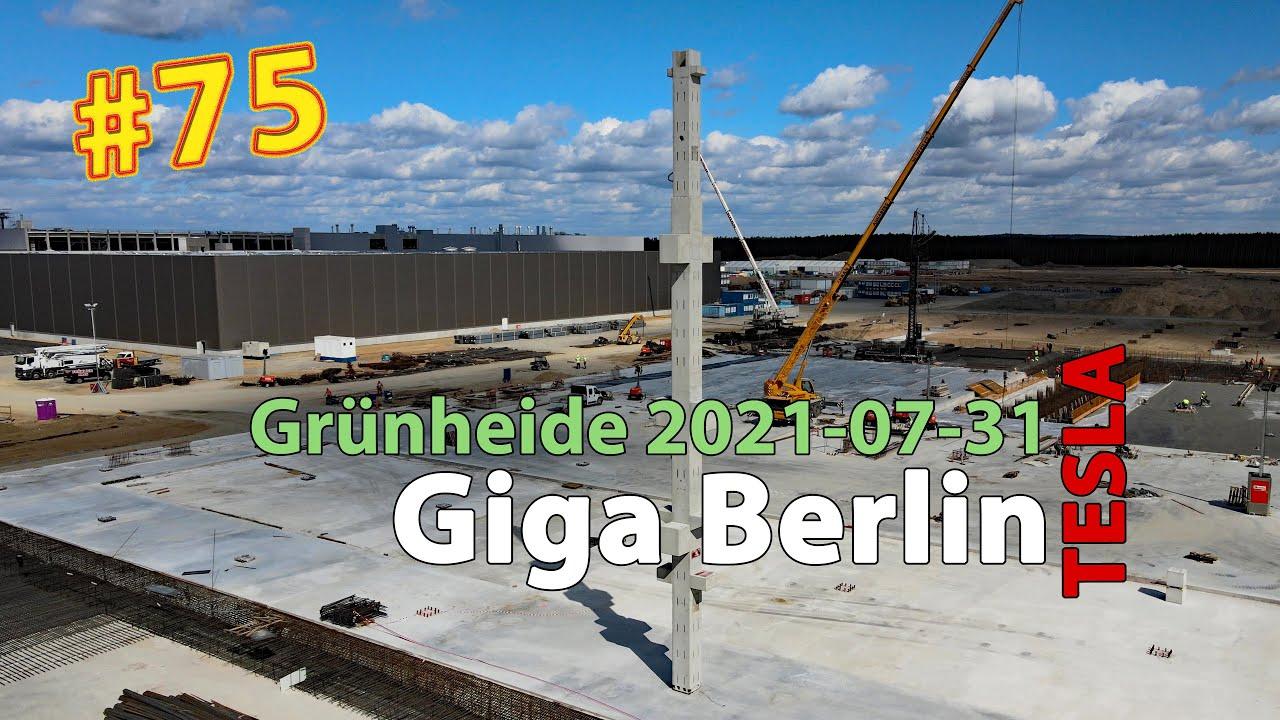 #75 Tesla Giga Berlin • 2021-07-31 • Gigafactory 4K