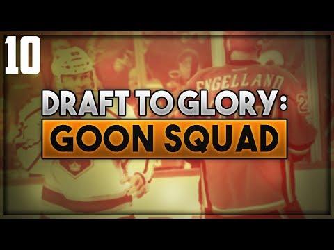 "NHL 18 - Draft To Glory: Goon Squad Franchise Mode #10 ""Season 9"""
