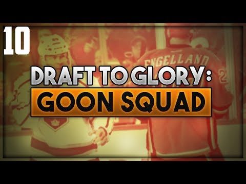 "NHL 18 - Draft To Glory: Goon Squad Franchise Mode #10 ""Season 9"""