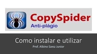 COMO INSTALAR E UTILIZAR O COPYSPIDER - SOFTWARE ANTI-PLÁGIO