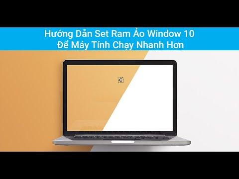 Hướng Dẫn Cách Set RAM Ảo Win 10 Để Máy Tính Chạy Nhanh Hơn