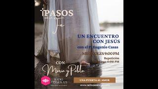 """""""UN ENCUENTRO CON JESÚS"""" con  #MaríaVentosa y #PabloRomeroB en #PASOSenLaFe #MACAVZIM"""