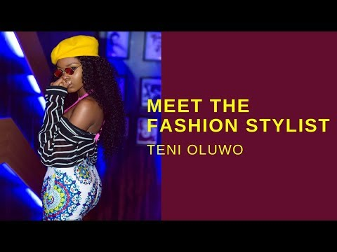 Meet The Stylist| Teni Oluwo of Style Territory Schools us & Shares 5 Outrageous Things She's Done!