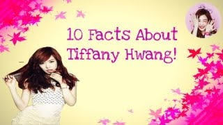 10 Facts About Tiffany Hwang SNSD