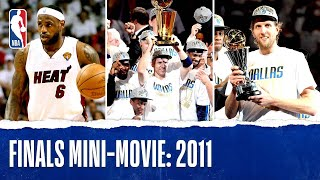 Dirk Leads Mavericks To Title   2011 Finals Mini-Movie