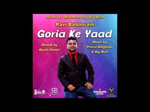 Goria Ke Yaad   Ravi Babooram   Chutney 2018