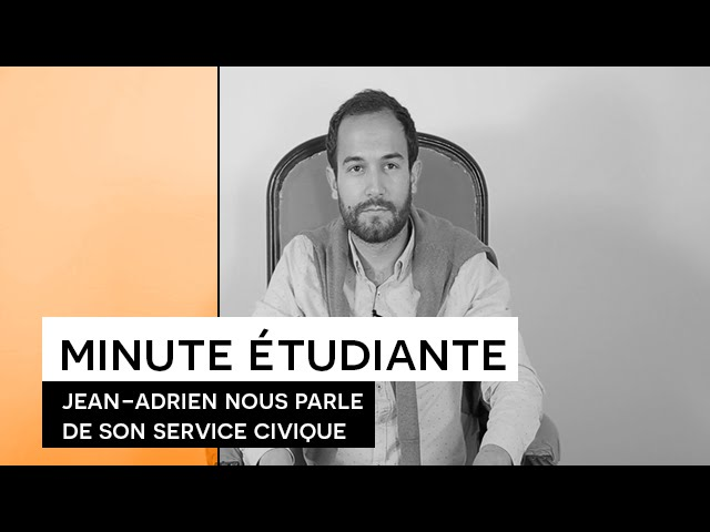 La Minute Etudiante : Jean-Adrien [Service Civique]