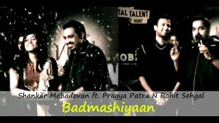 Badmashiyaan I Shankar Mahadevan ft. Pragya Patra and Rohit Sehgal I ArtistAloud