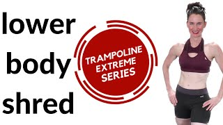 35 MIN WORKOUT  REBOUNDER & LOWER BODY SHRED  MINI TRAMPOLINE EXERCISES   INDOOR TRAMPOLINE  WORKOUT
