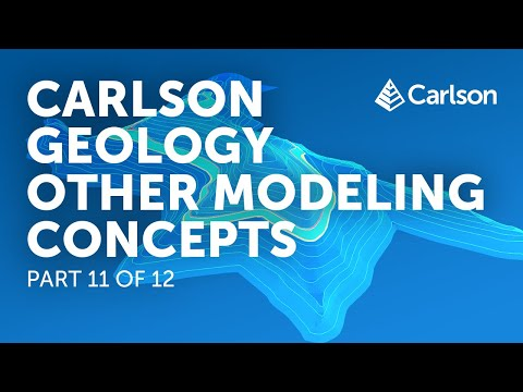 Carlson Geology | Other Modeling Concepts (Part 11/12)